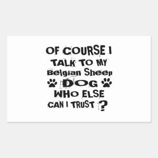 Of Course I Talk To My Belgian Sheepdog Dog Design Rectangular Sticker