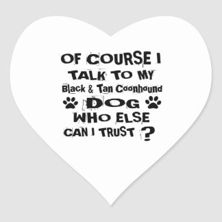 Of Course I Talk To My Black & Tan Coonhound Dog D Heart Sticker