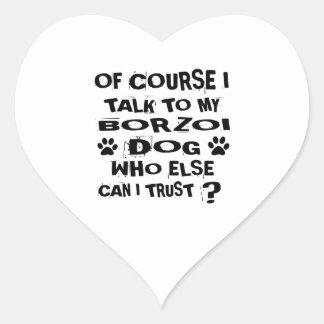 Of Course I Talk To My BORZOI Dog Designs Heart Sticker