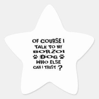 Of Course I Talk To My BORZOI Dog Designs Star Sticker