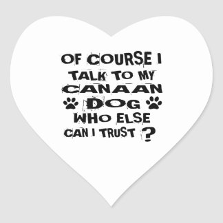 OF COURSE I TALK TO MY CANAAN DOG DESIGNS HEART STICKER