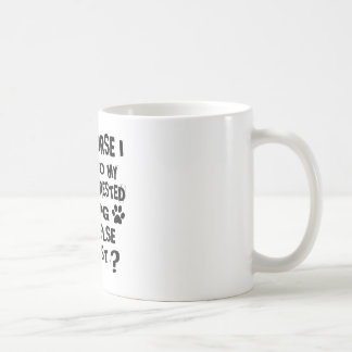 OF COURSE I TALK TO MY CHINESE CRESTED DOG DESIGNS COFFEE MUG