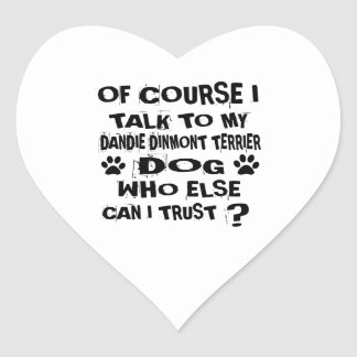 OF COURSE I TALK TO MY DANDIE DINMONT TERRIER DOG HEART STICKER