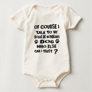 OF COURSE I TALK TO MY DOGUE DE BORDEAUX DOG DESIG BABY BODYSUIT