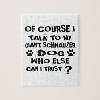 OF COURSE I TALK TO MY GIANT SCHNAUZER DOG DESIGNS JIGSAW PUZZLE