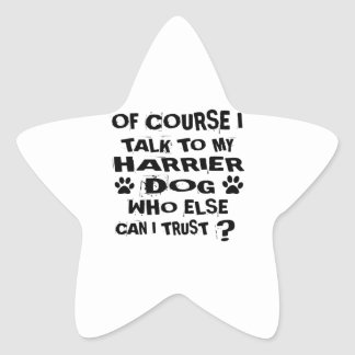 OF COURSE I TALK TO MY HARRIER DOG DESIGNS STAR STICKER