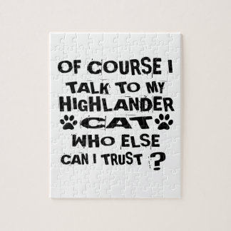 OF COURSE I TALK TO MY HIGHLANDER CAT DESIGNS JIGSAW PUZZLE