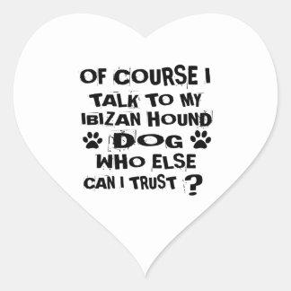 OF COURSE I TALK TO MY IBIZAN HOUND DOG DESIGNS HEART STICKER