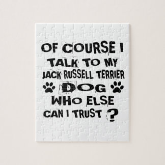 OF COURSE I TALK TO MY JACK RUSSELL TERRIER DOG DE JIGSAW PUZZLE