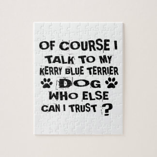 OF COURSE I TALK TO MY KERRY BLUE TERRIER DOG DESI JIGSAW PUZZLE