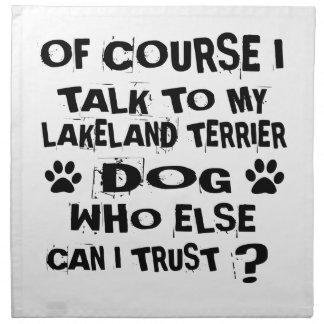 OF COURSE I TALK TO MY LAKELAND TERRIER DOG DESIGN NAPKIN