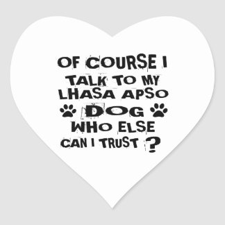OF COURSE I TALK TO MY LHASA APSO DOG DESIGNS HEART STICKER