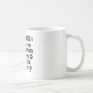 OF COURSE I TALK TO MY MINIATURE PINSCHER DOG DESI COFFEE MUG
