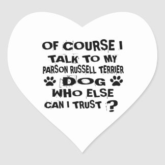 OF COURSE I TALK TO MY PARSON RUSSELL TERRIER DOG HEART STICKER