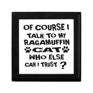 OF COURSE I TALK TO MY RAGAMUFFIN CAT DESIGNS GIFT BOX