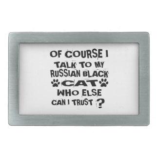 OF COURSE I TALK TO MY RUSSIAN BLACK CAT DESIGNS RECTANGULAR BELT BUCKLES
