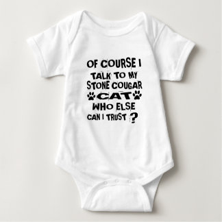 OF COURSE I TALK TO MY STONE COUGAR CAT DESIGNS BABY BODYSUIT