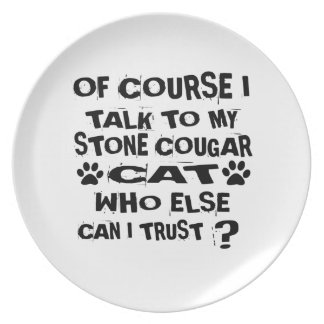 OF COURSE I TALK TO MY STONE COUGAR CAT DESIGNS PLATE