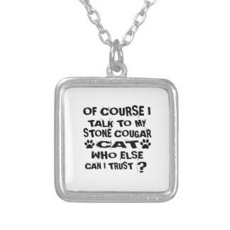 OF COURSE I TALK TO MY STONE COUGAR CAT DESIGNS SILVER PLATED NECKLACE