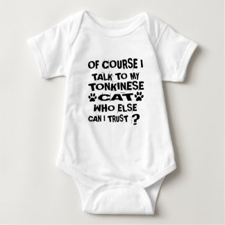 OF COURSE I TALK TO MY TONKINESE CAT DESIGNS BABY BODYSUIT