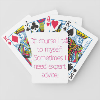 Of course I talk to myself Bicycle Playing Cards