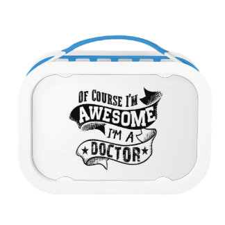 Of Course I'm Awesome I'm a Doctor Lunch Box