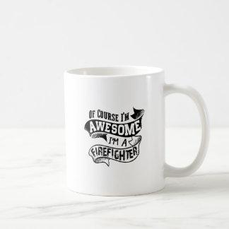 Of Course I'm Awesome I'm a Firefighter Coffee Mug
