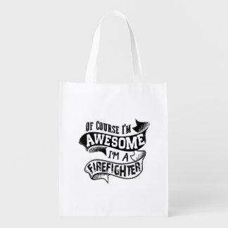 Of Course I'm Awesome I'm a Firefighter Reusable Grocery Bag