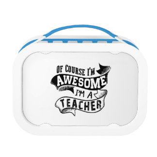 Of Course I'm Awesome I'm a Teacher Lunch Box