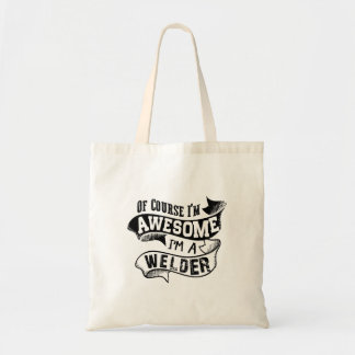 Of Course I'm Awesome I'm a Welder Tote Bag