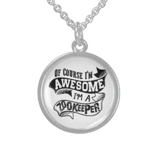 Of Course I'm Awesome I'm a Zookeeper Sterling Silver Necklace