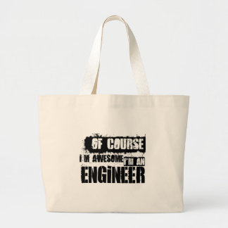 Of Course I'm Awesome I'm an Engineer Large Tote Bag