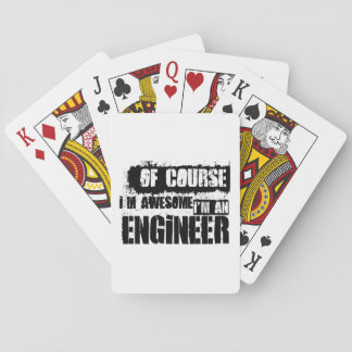 Of Course I'm Awesome I'm an Engineer Playing Cards