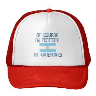 Of Course I'm Perfect, I'm Argentine! Cap