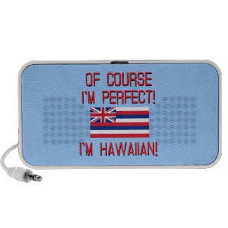 Of Course I'm Perfect, I'm Hawaiian! iPhone Speakers