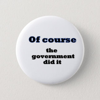 Of course the government did it 6 cm round badge
