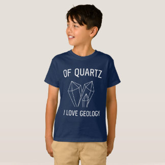Of Quartz I love Geology funny science shirt