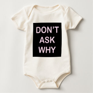 OF WHICH ASK WHY BABY BODYSUIT