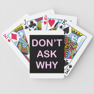 OF WHICH ASK WHY BICYCLE PLAYING CARDS