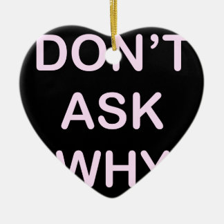 OF WHICH ASK WHY CERAMIC HEART DECORATION