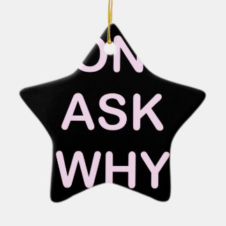 OF WHICH ASK WHY CERAMIC STAR DECORATION