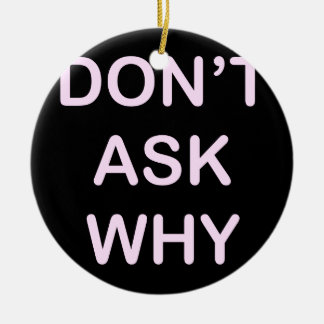 OF WHICH ASK WHY ROUND CERAMIC DECORATION