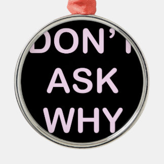 OF WHICH ASK WHY Silver-Colored ROUND DECORATION