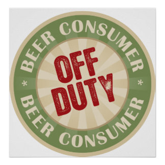 Off Duty Beer Consumer Poster