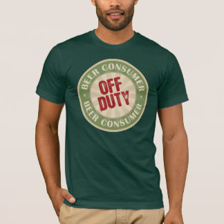 Off Duty Beer Consumer T-Shirt