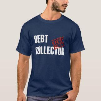 OFF DUTY DEBT COLLECTOR T-Shirt