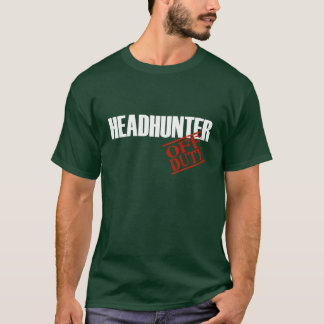 OFF DUTY HEADHUNTER T-Shirt