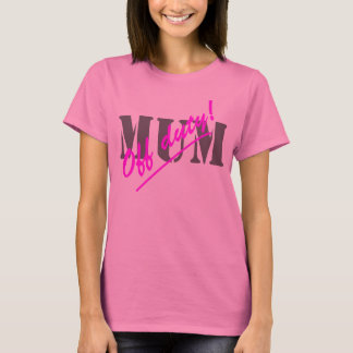 Off Duty Mum T-Shirt