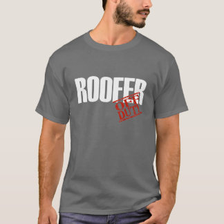 OFF DUTY ROOFER T-Shirt