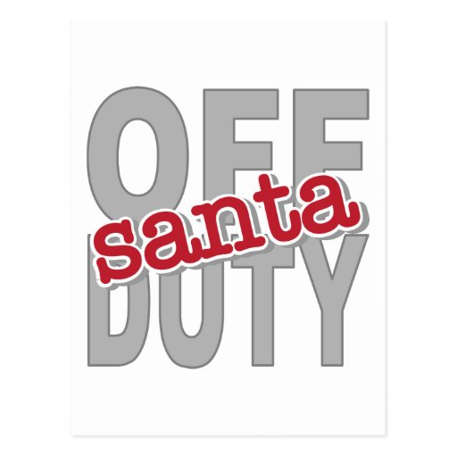 Off Duty Santa Tee Shirts and Gifts Post Card
